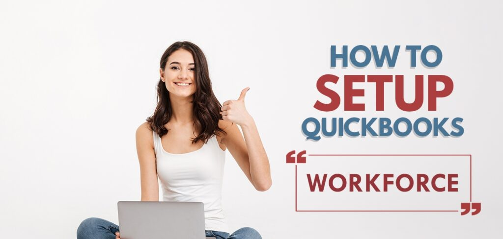 Setup QuickBooks Workforce
